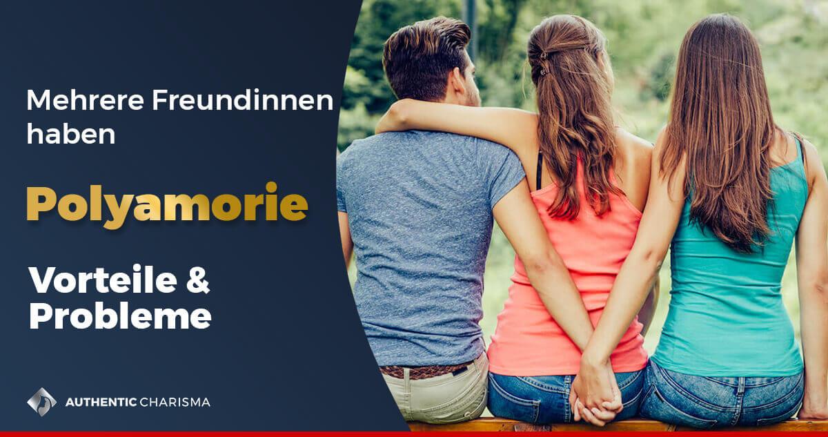 Polyamorie: Mehrere Freundinnen haben: Vorteile & Probleme